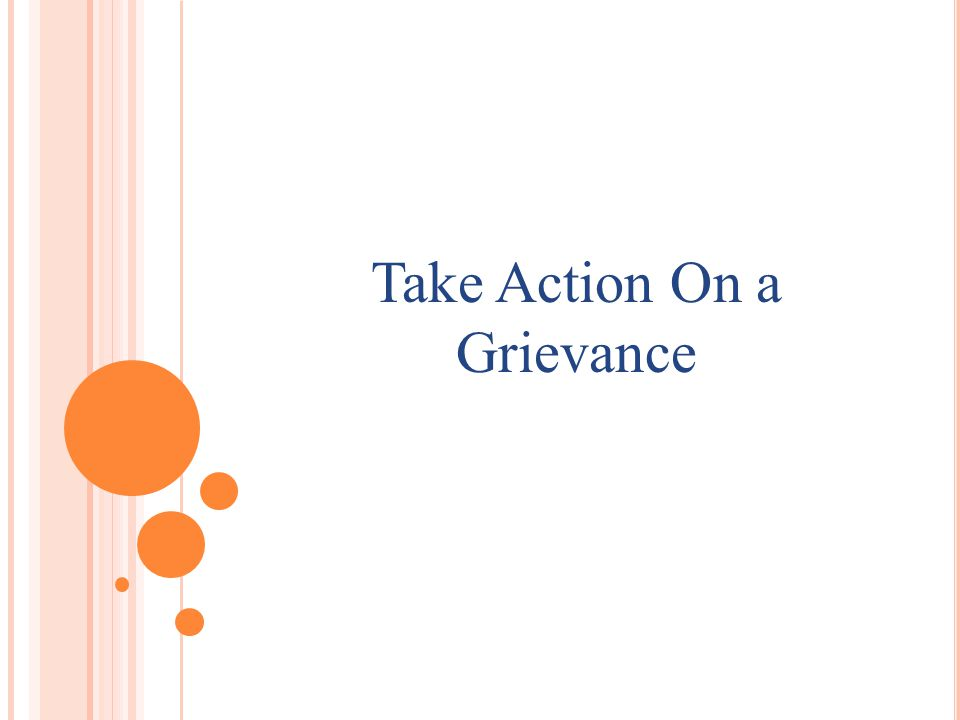 H OW TO TAKE ACTION ON A GRIEVANCE Here the user have to select a grievance category.