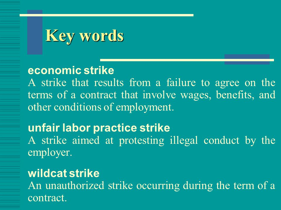 Key words sympathy strike A strike that takes place when one union strikes in support of the strike of another.