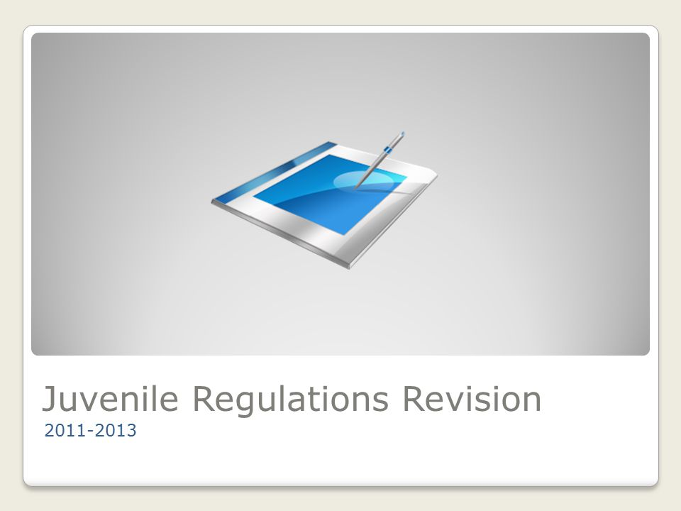 Revision Timeline November, 2011 ◦ESC met to review comments and provide direction to workgroups January-February 2012 ◦Workgroups Met  Administration  Classification  Programs  Education  Health  Title 24 (Physical Plant)