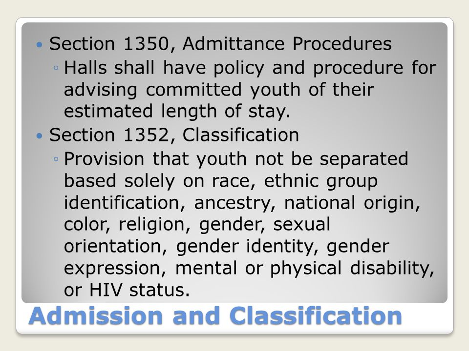 Section 1354, Separation Policy and procedure must address the reasons for separation: ◦Medical and mental health conditions ◦Assaultive behavior ◦Disciplinary consequence ◦Protective custody Daily review of separated youth New definition