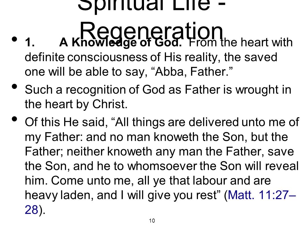 Spiritual Life - Regeneration The rest here promised is that of the soul and is the result of coming to know God as Father.