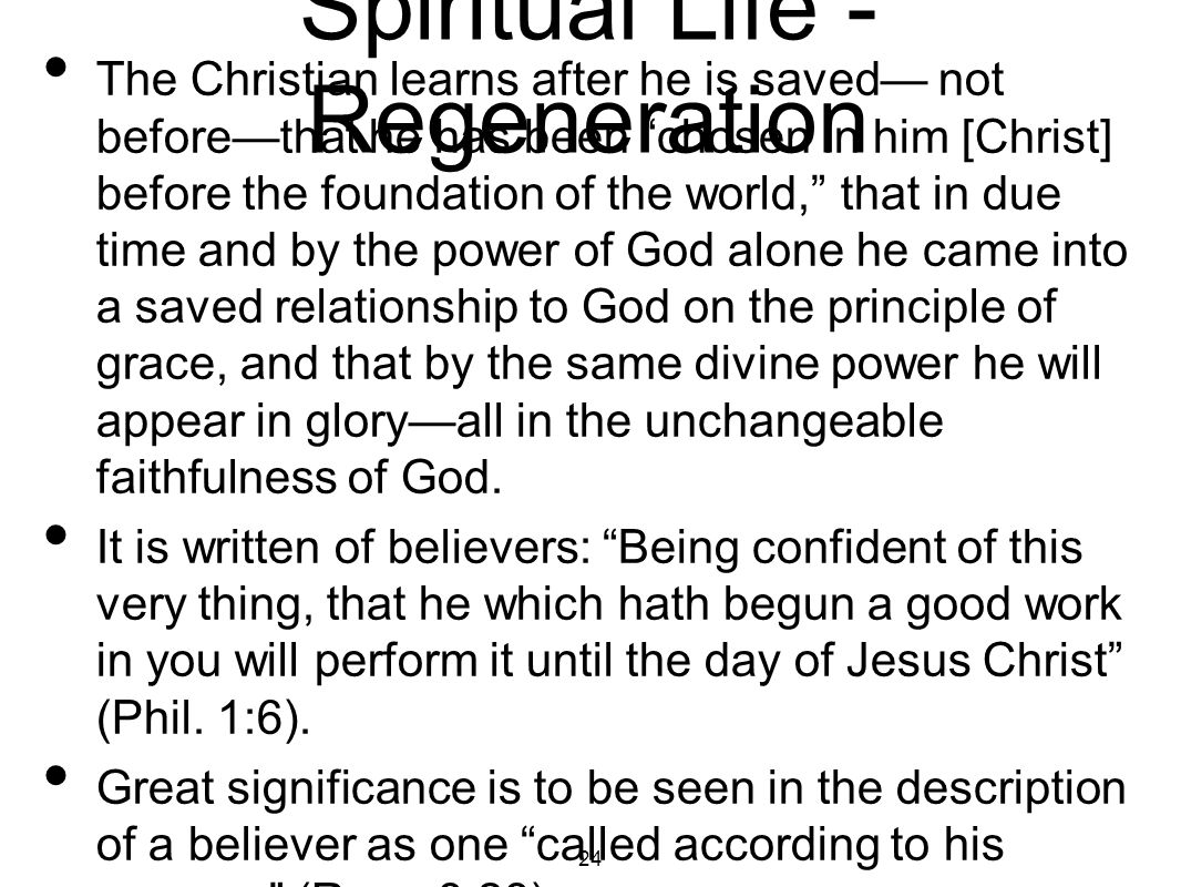 Spiritual Life - Regeneration That purpose of God is immediately defined in the context, which reads: For whom he did foreknow, he also did predestinate to be conformed to the image of his Son, that he might be the firstborn among many brethren.