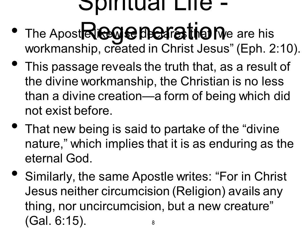 Spiritual Life - Regeneration In the instance of human generation, a being originates who did not exist before and who will go on forever.