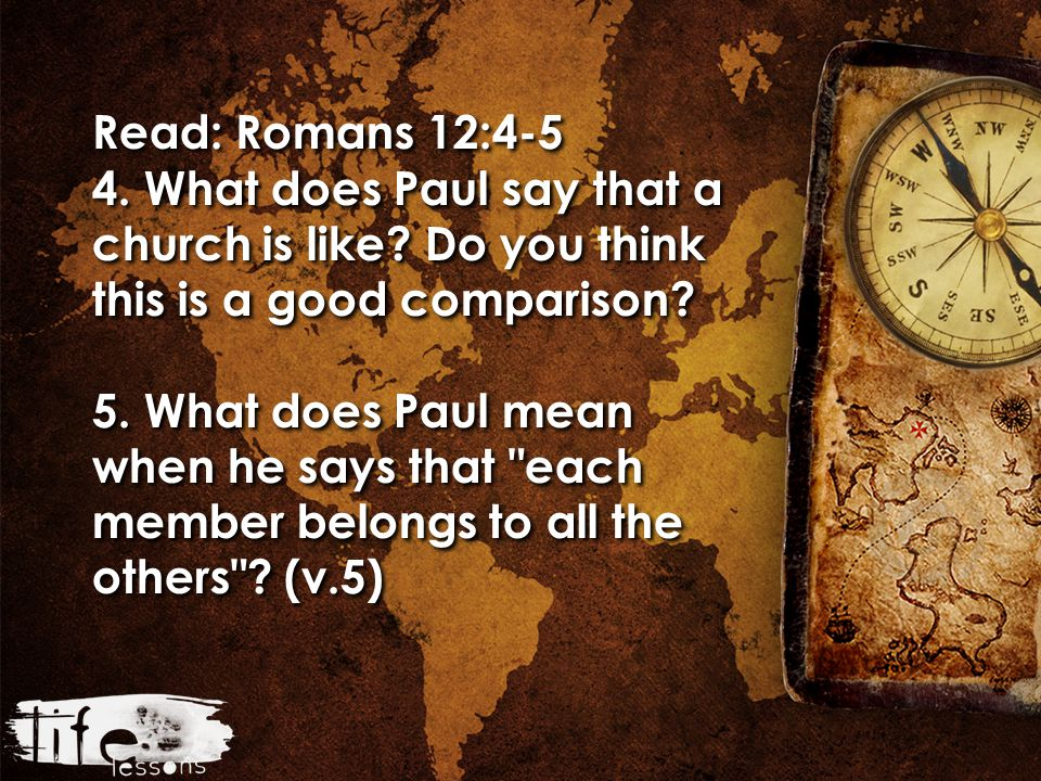 Read: Romans 12:6-8 6.