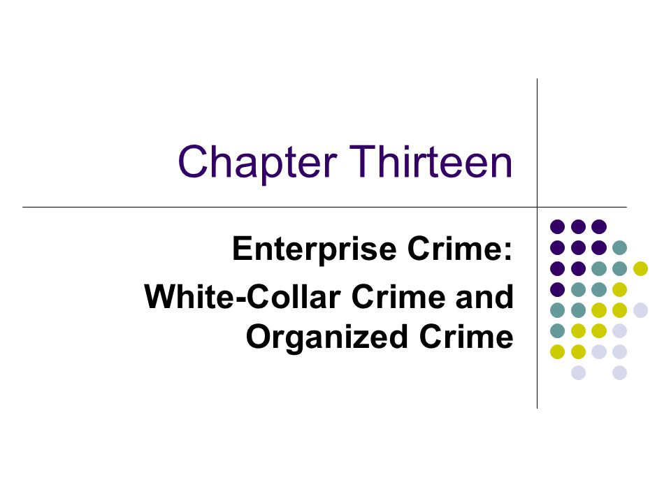 Enterprise Crime Involves illicit entrepreneurship and commerce People twist the legal rules of commercial enterprise for criminal purposes Corrupts the free market system Can be divided into two distinct categories: White-collar crime Organized crime Both forms can involve violence