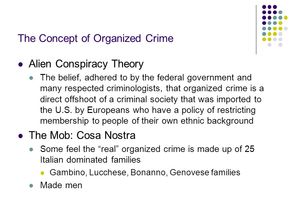 Contemporary Organized Crime Groups Now organized crime groups are more considered a loose confederation of ethnic and regional crime groups Chicano Hells Angels Motorcycle Club Middle Eastern Chinese African criminal enterprises Balkan criminal organizations Eastern Europe