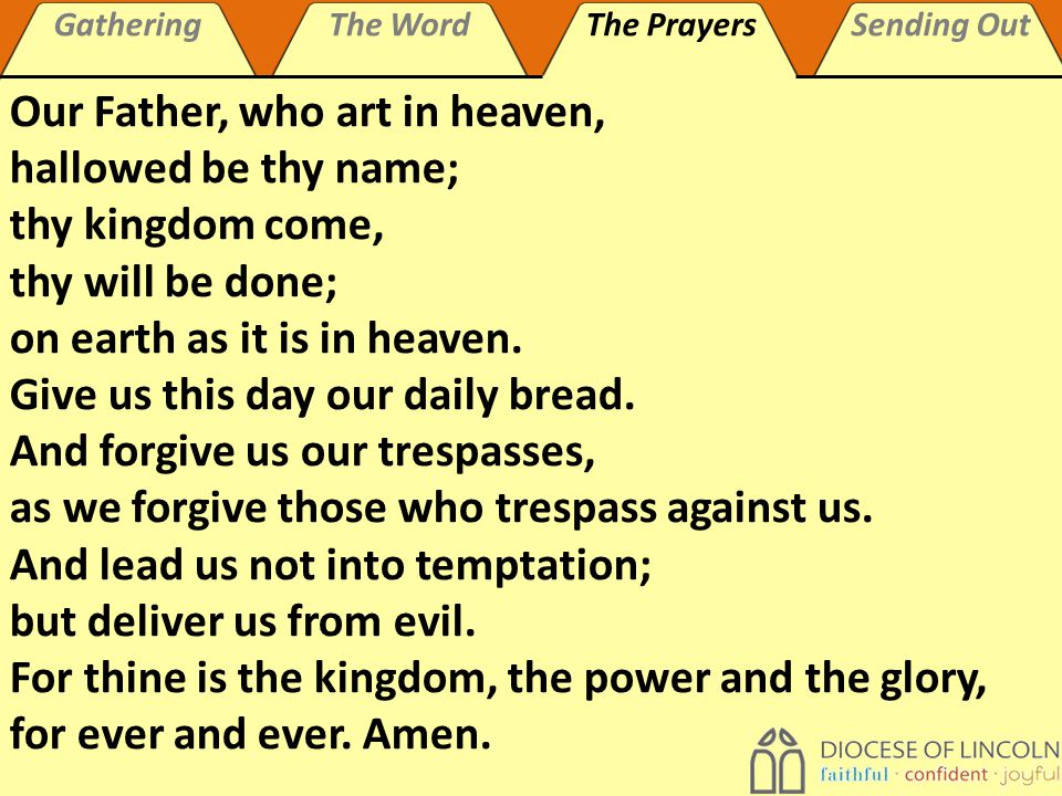 GatheringThe WordThe PrayersSending Out Prayers of Thanksgiving Let us thank God for his goodness, and give our joyful praise.
