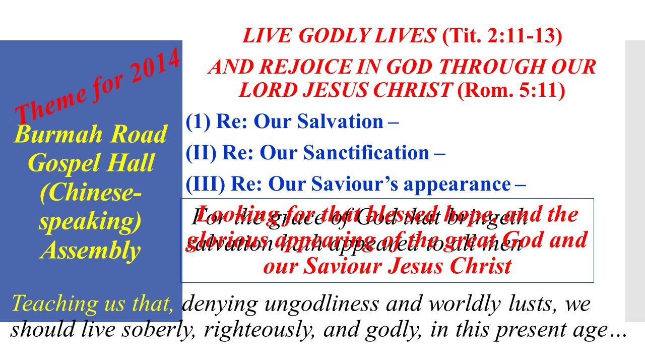 2014 The Year of the Horse: The Assembly Theme: (I) Re: Our Salvation – (II) Re: Our Sanctification – (III) Re: Our Saviour's appearance – (IV) Re: Our Study Text: Psa.