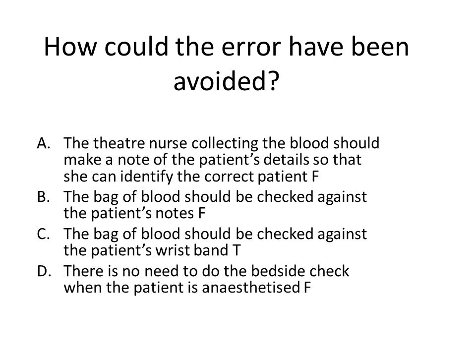 Could the transfusion have been avoided in the first place.