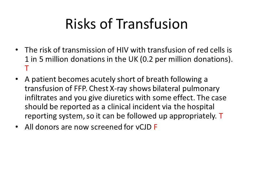 Risks of Transfusion A patient complains of feeling unwell during their transfusion.