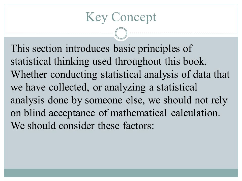  Context of the data  Source of the data  Sampling method  Conclusions  Practical implications Key Concept (continued)