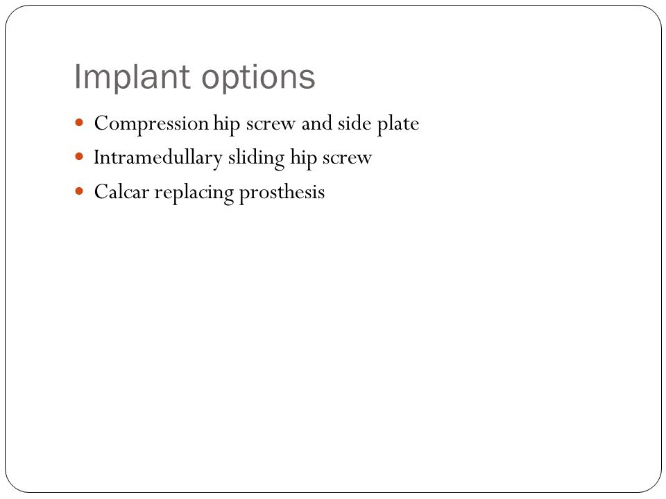Implant positioning Centered in the femoral head ( AP VIEW and LAT VIEW) Etc etc ect