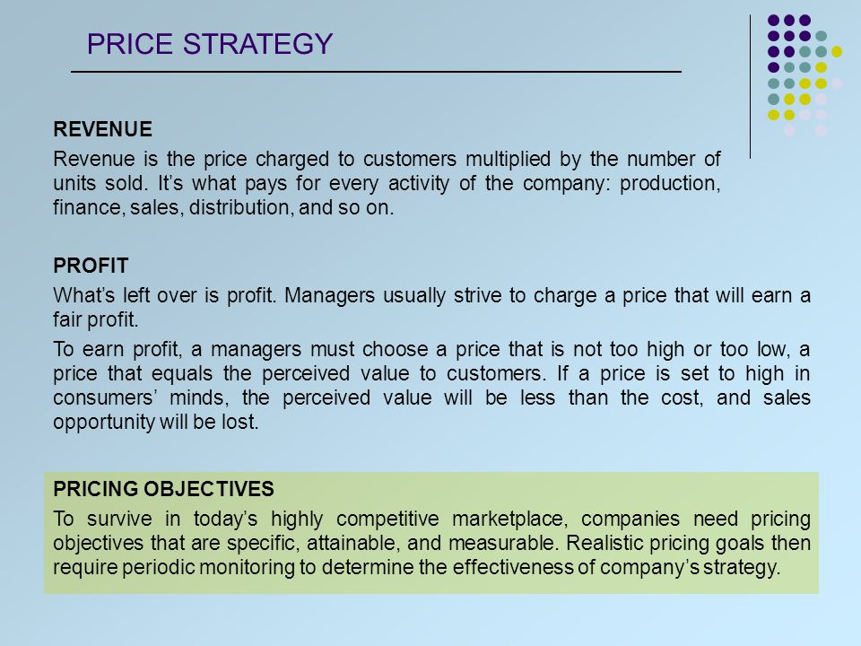 Long-term pricing framework for a good or service should be a logical extension of the pricing objectives.