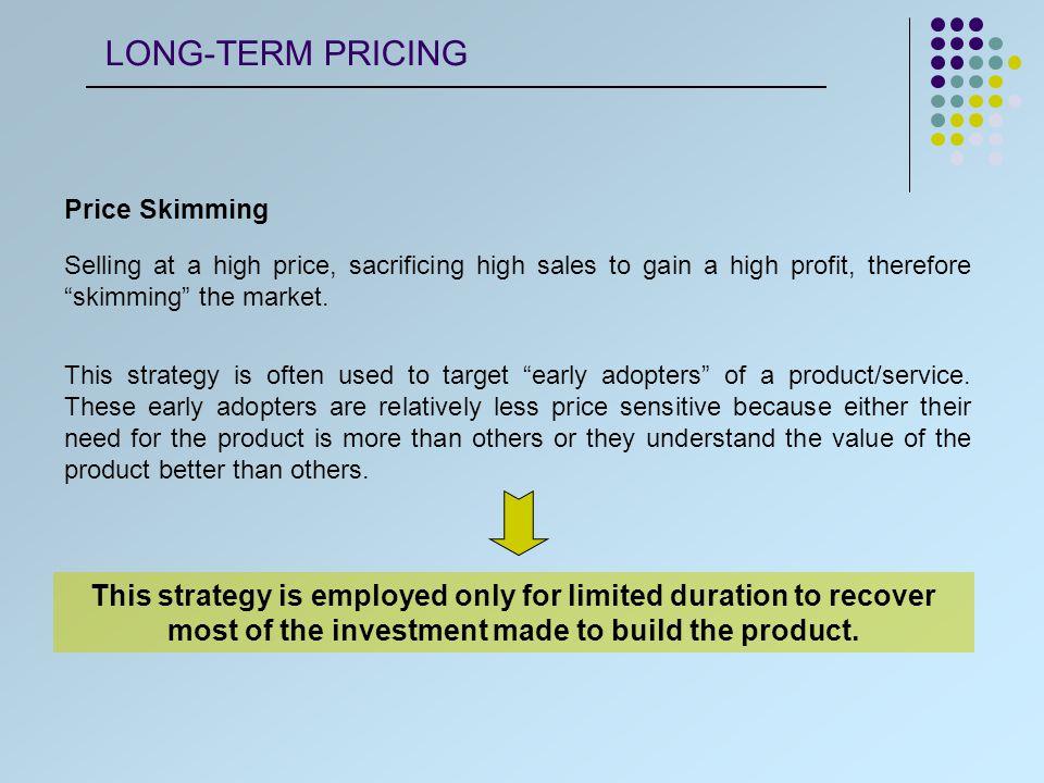 Diário de Notícias, 26 de Junho de 2005 Price Skimming LONG-TERM PRICING