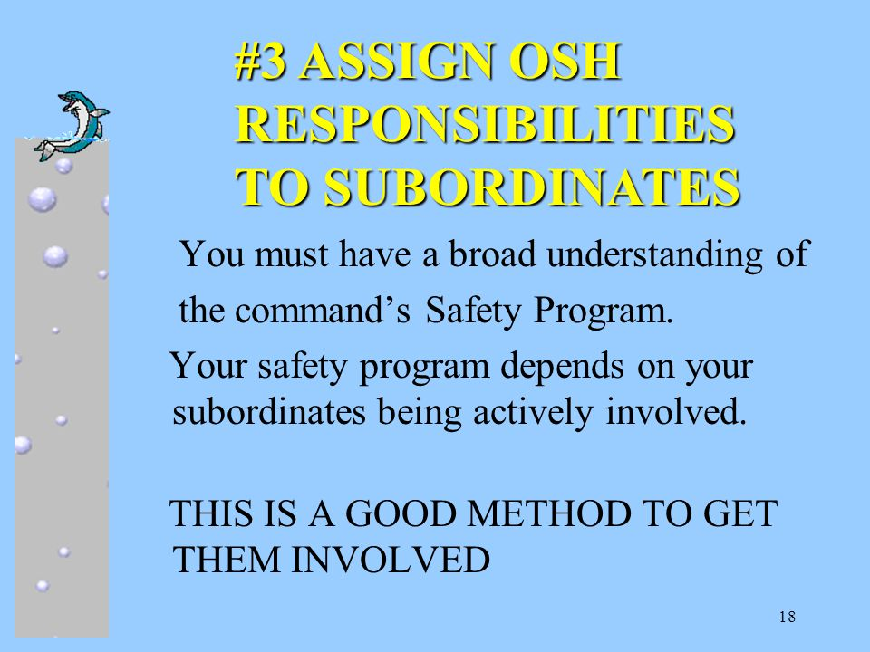 18 You must have a broad understanding of the command's Safety Program.