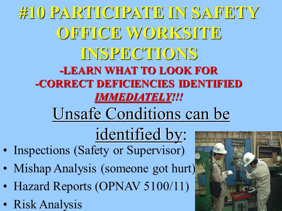 23 #10 PARTICIPATE IN SAFETY OFFICE WORKSITE INSPECTIONS -LEARN WHAT TO LOOK FOR -CORRECT DEFICIENCIES IDENTIFIED IMMEDIATELY!!.
