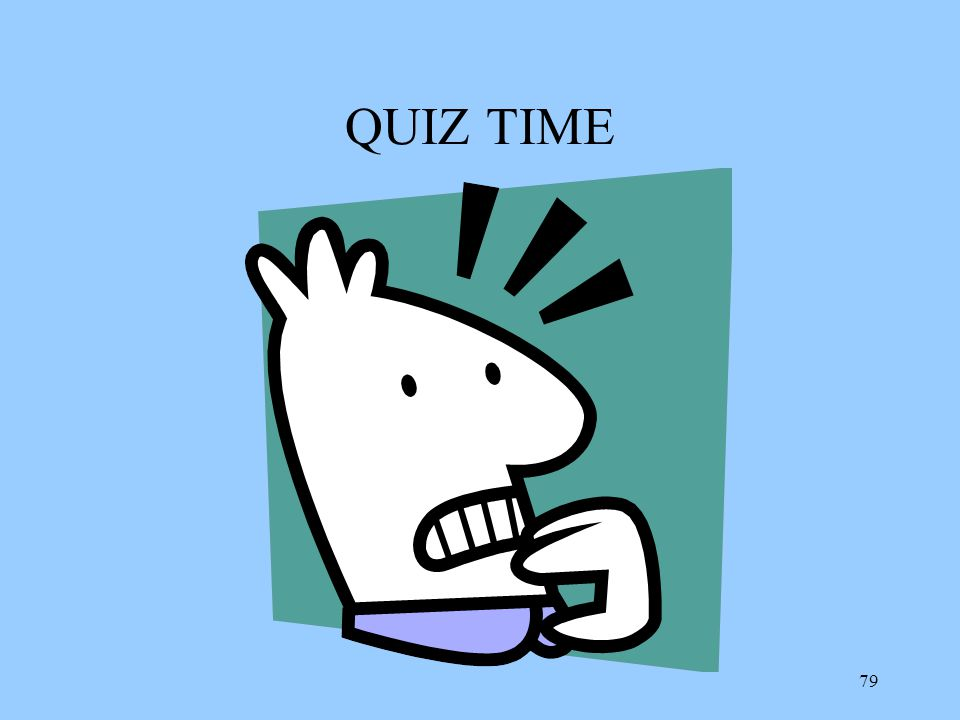 79 QUIZ TIME