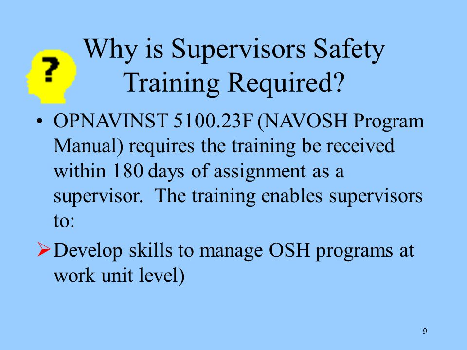 9 Why is Supervisors Safety Training Required.