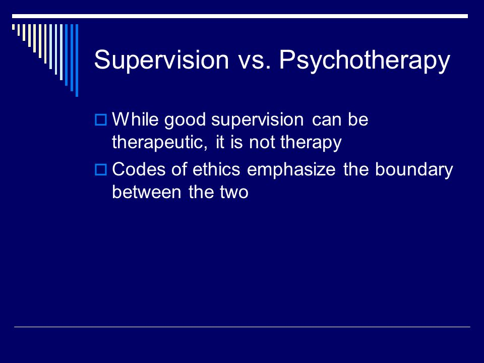 Attributes of Good Supervision  The capacity to enhance the trainee's self-confidence through support, autonomy, support  The capacity to model a strong working alliance  Provision of an environment to give and provide useful evaluations  Trainer has knowledge of multiple formats of supervision
