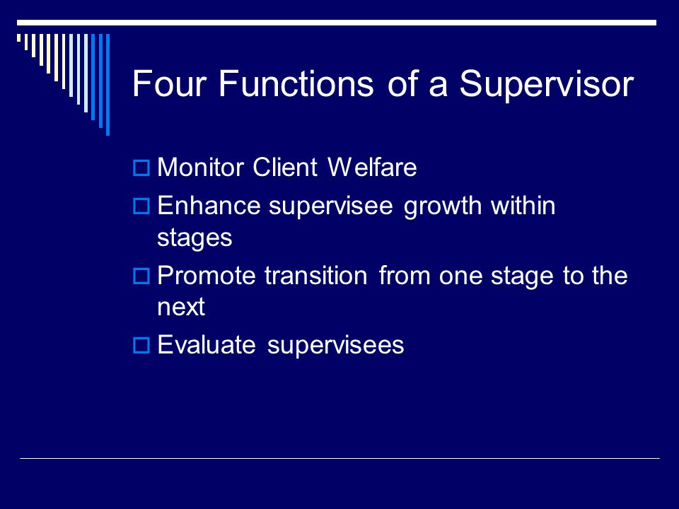 Core Characteristics that Enhance Supervision (Sussman, 2002)  A strong working alliance between supervisor and supervisee  An atmosphere of trust and safety  Shared interest in supervision and an interest in the learning and development of a competent therapist  Provision of a framework for understanding the theoretical and technical underpinnings of the treatment process