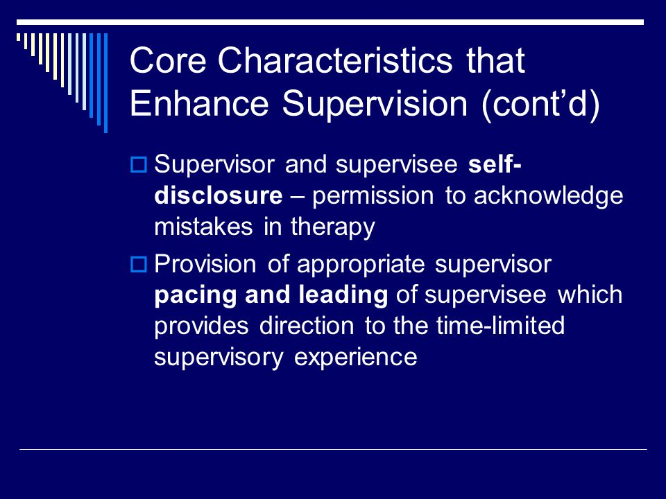 Supervision and Ethics - Boundaries  Attention to appropriate boundaries addresses the majority of areas within codes of ethics  Supervisees often need assistance establishing and maintaining appropriate boundaries