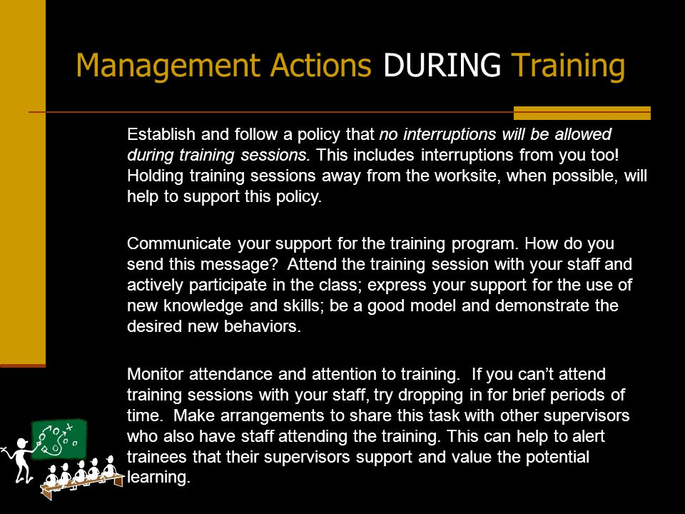 Management Actions AFTER Training Meet with staff after training to debrief.