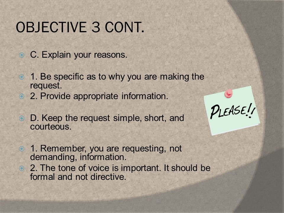 OBJECTIVE 3 CONT. E. When a request is in written form:  1.