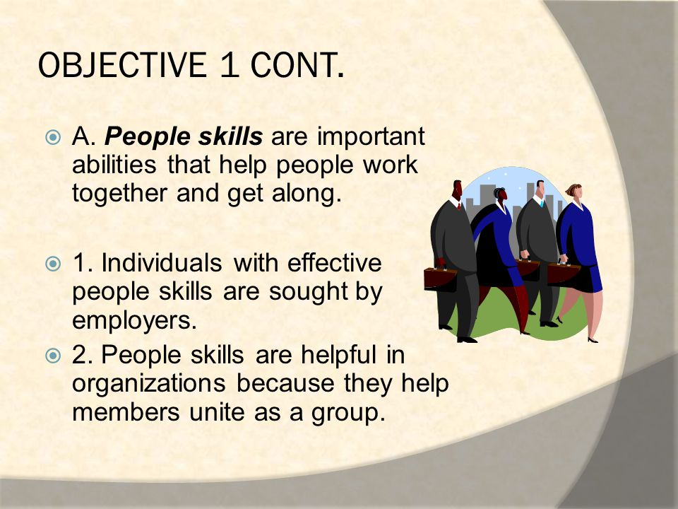 OBJECTIVE 1 CONT.3. Traits that demonstrate good people skills include:  a.