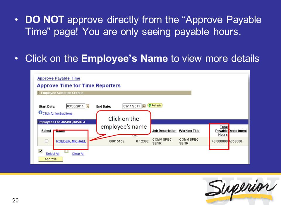 21 Before approving, you MUST look for exceptions: Click on Adjust Reported Time to go to the timesheet.