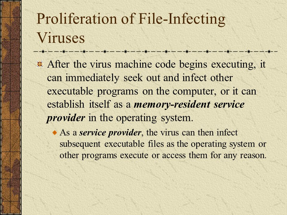 Categories of File-infecting Viruses File-infecting viruses are categorized as being either direct action or memory- resident file infectors.
