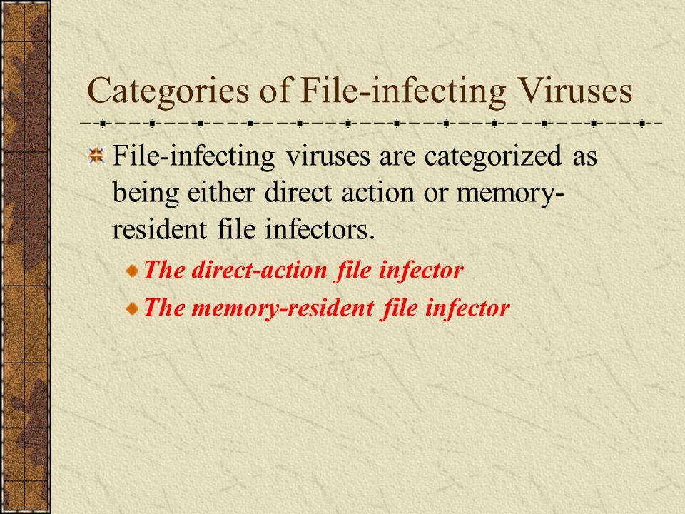 The Direct-Action File Infector The direct-action file infector infects other program files located somewhere on the path, or on the hard drive, as soon as an infected program executes.