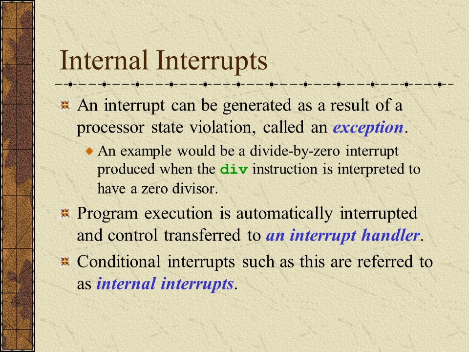 Hardware Interrupt An interrupt can also be generated by an external device requesting service.