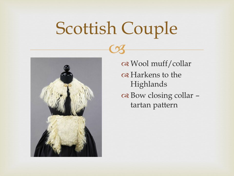  Scottish Couple  Youthful slippers  Instead of white/cream – tartan pattern  OBNOXIOUS PLAID!