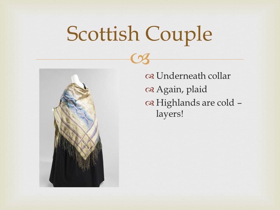  Scottish Couple  Color palette tartan  A little more fancy for nighttime wear – bigger buttons, gilded trim