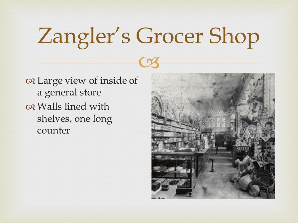  Zangler's Grocer Shop  See costume for when Chris/Weinberl work in shop  Not too fancy  Wood  Practical use