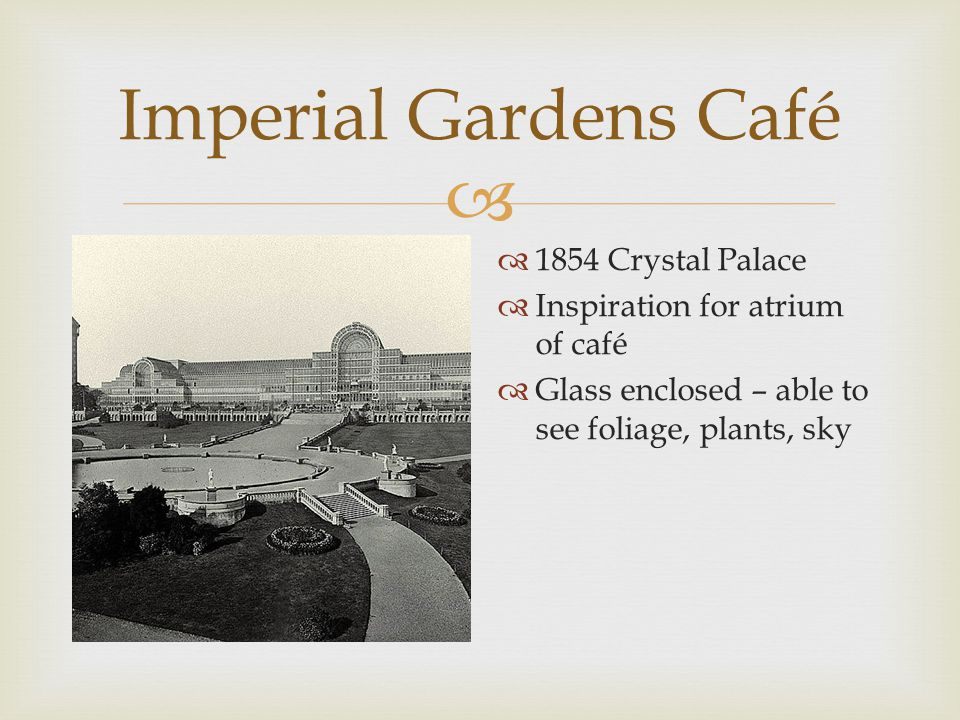  Imperial Gardens Café  See fountain, tree, light airy feel