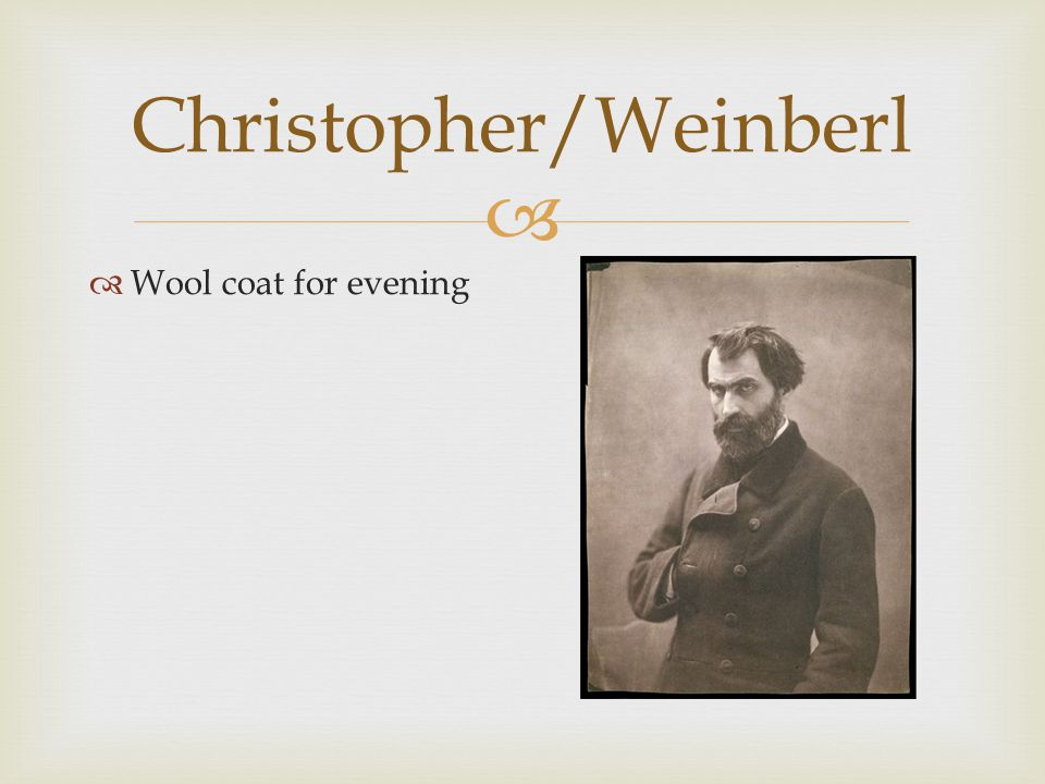  Christopher/Weinberl  A view of vest – patterned  Alternate neck wear – cravat  Tousled hair – very romantic