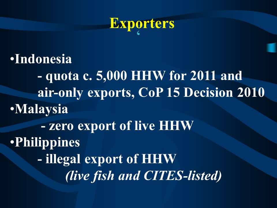 HHW included in 'mixed fish' and 'grouper' exports Major exports include sub-size fish (< 1 kg) – relates to biological sustainability Indonesia Problems with illegal Hong Kong vessel trade
