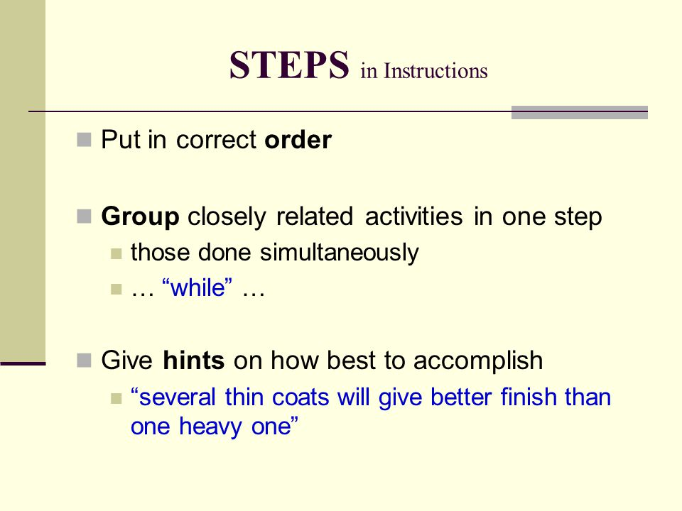 STEPS in Instructions State whether one step directly influences another Step Two: Tighten fan belt.