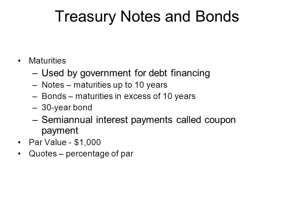 Inflation-Protected Treasury Bonds Called TIPS –The principal amount is adjusted in proportion to increase of CPI