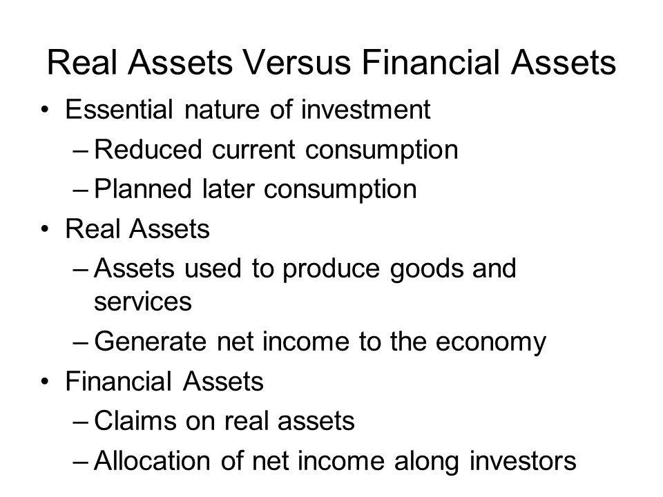 Distinction between real and financial assets –Table 1.1 and 1.2