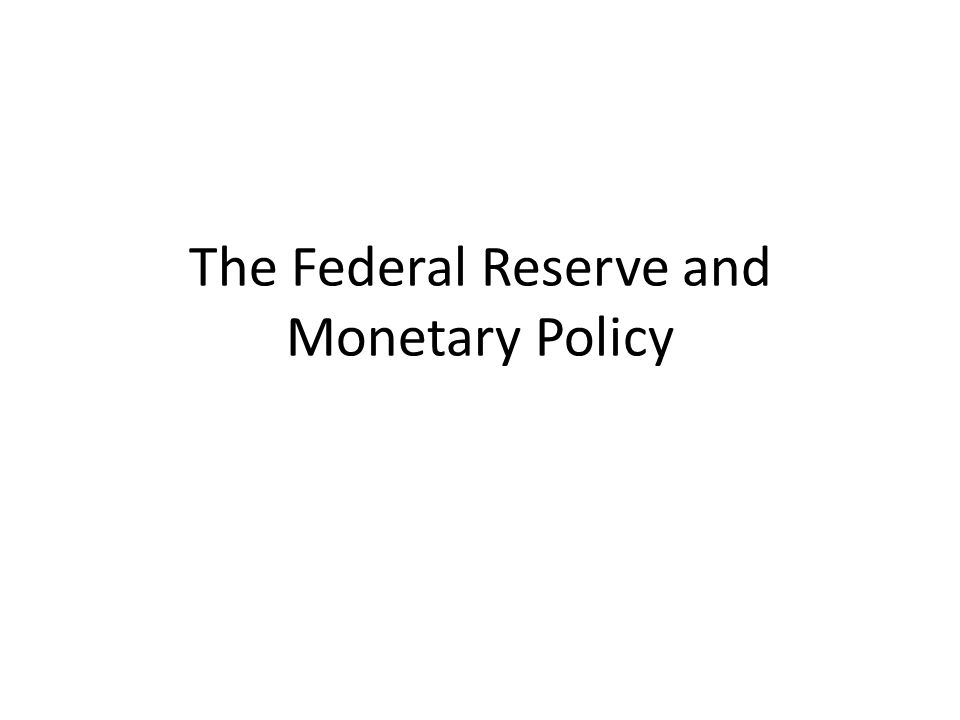 Structure of the Federal Reserve 1.Board of Governors – Located in Washington, DC – 7 members appointed by the president & approved by the Senate – 14 year terms – Chair must be reappointed every 4 years (and most often is)