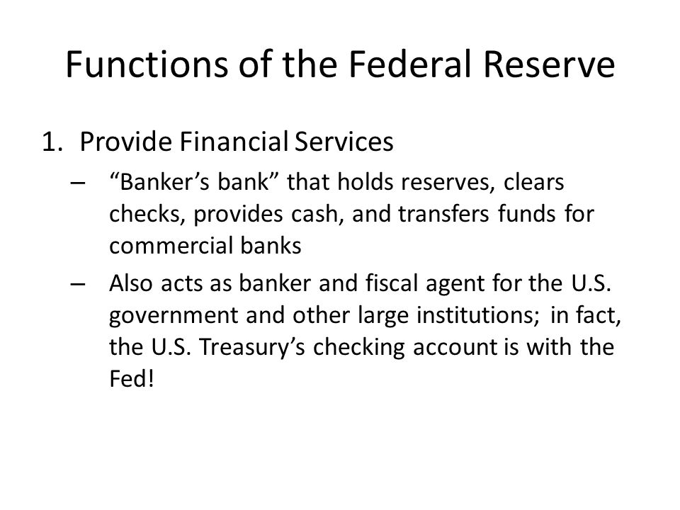 Functions of the Federal Reserve 2.Supervise & Regulate the Banking System – The regional Federal Reserve banks examine and regulate commercial banks in their district, ensuring their compliance with laws – including those regarding reserve requirements – The Board of Governors provides overall supervision of the system