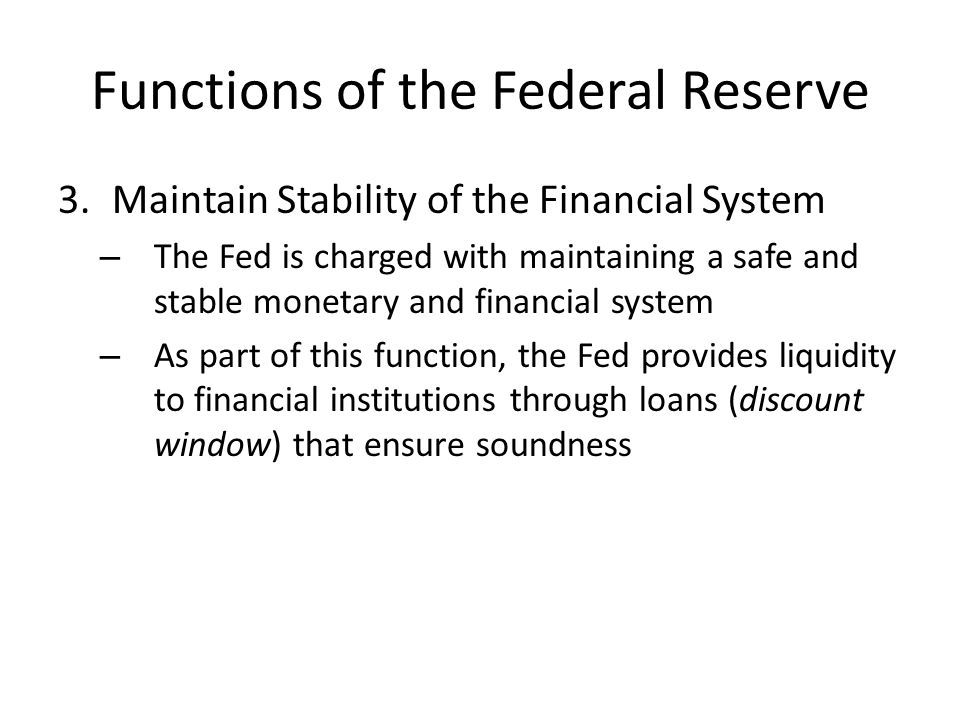 Functions of the Federal Reserve 4.Conduct Monetary Policy – Utilizes reserve requirements, discount rate, and open-market operations to control the monetary base (and therefore, the money supply and interest rates) – The most popular tool of monetary policy is open- market operations