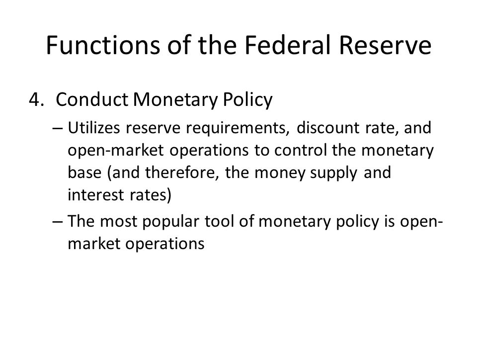 Tools of Monetary Policy 1.Reserve Requirements – Banks that fail to maintain reserve requirements on average for a two-week period face penalties – Banks borrow from other banks with excess reserves at the federal funds rate, which is determined by supply and demand in the fed funds market – Fed hasn't made significant change to the reserve requirement since 1992