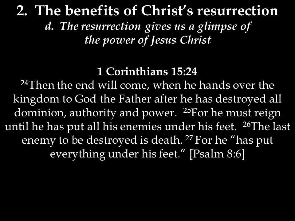 2. The benefits of Christ's resurrection e. The resurrection shows off the glory of God