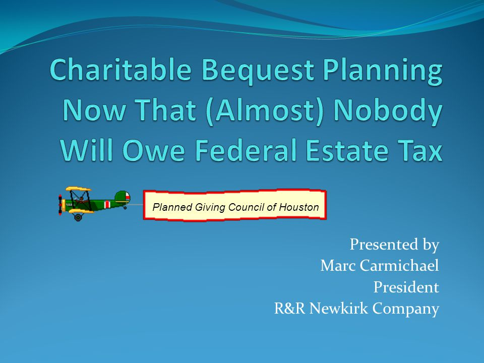 Only a Few Thousand Estates Now Face Federal Estate Tax* How will estate tax freedom affect charitable bequests.