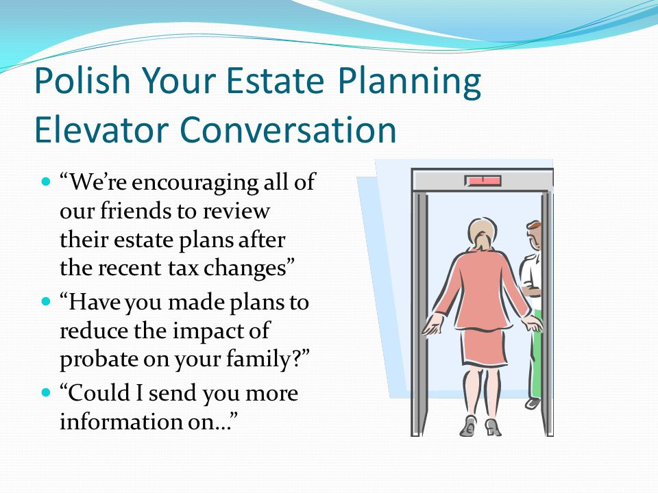 Polish Your Estate Planning Elevator Conversation It's EASY to join our Legacy Society simply by including us as one of the beneficiaries of your life insurance, IRA or P.O.D.