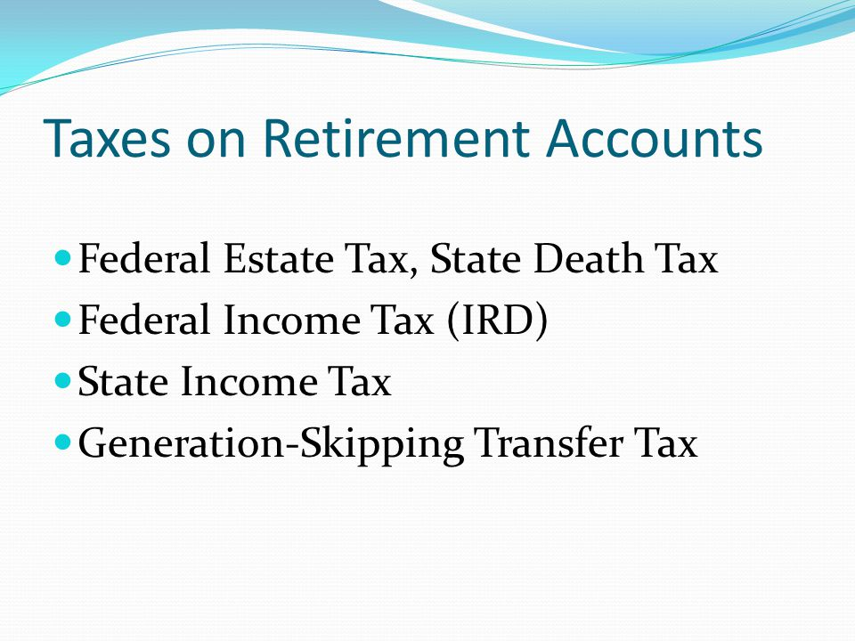 Tax Erosion of Retirement Plans Income Estate Left Tax Tax for Heirs Harold's Estate $100,000 IRA$37,690None62% Sarah's Estate $1 million IRA$247,5400412,00034% ($7 million taxable estate)