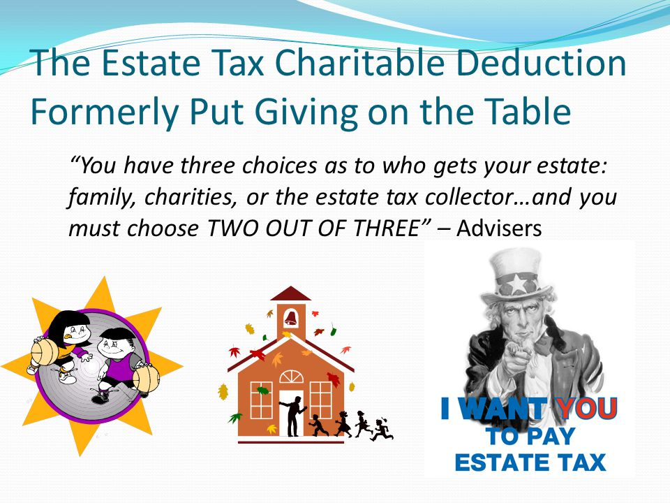Why Should Donors Make Estate Plans if They Won't Owe Federal Estate Tax?